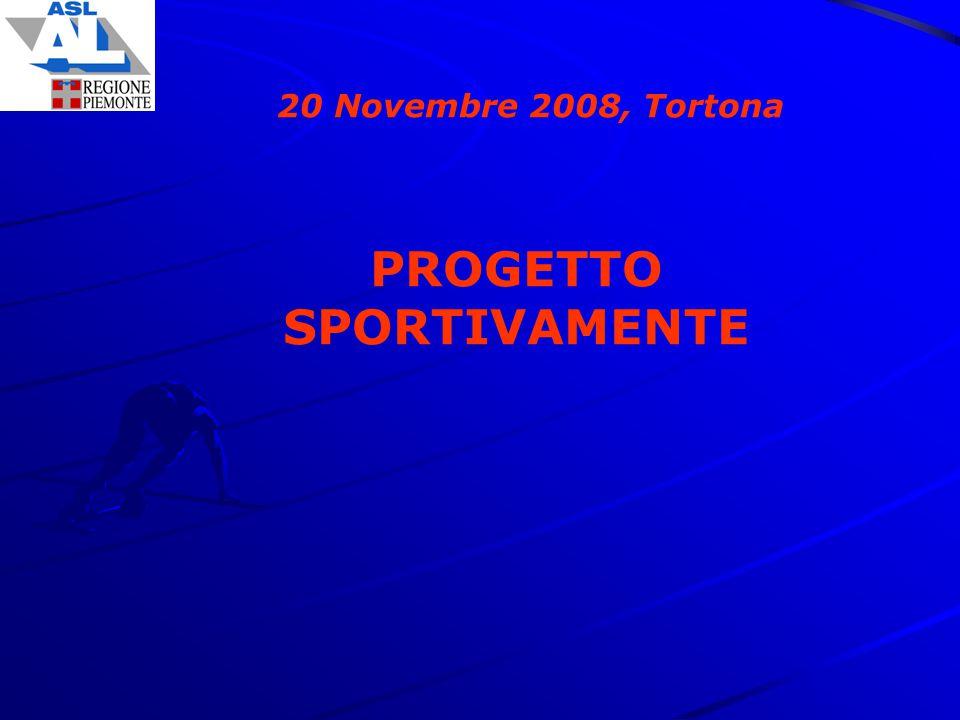 20 Novembre 2008, Tortona PROGETTO SPORTIVAMENTE