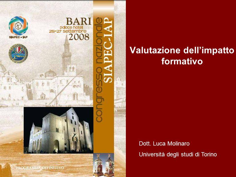 Valutazione dell'impatto formativo Dott. Luca Molinaro Università degli studi di Torino