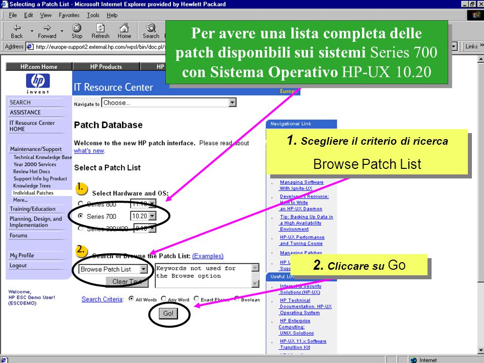 Customer Support Research & Development 1. Scegliere il criterio di ricerca Browse Patch List 1.