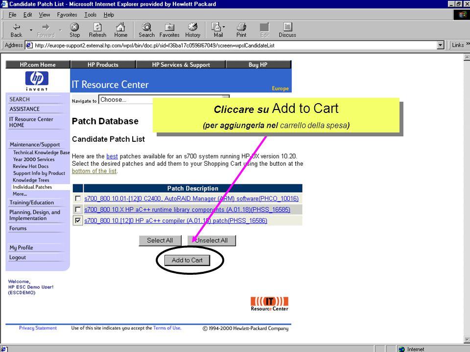 Customer Support Research & Development Cliccare su Add to Cart (per aggiungerla nel carrello della spesa) Cliccare su Add to Cart (per aggiungerla ne