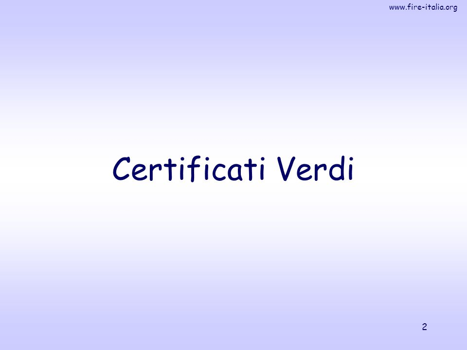 www.fire-italia.org 2 Certificati Verdi