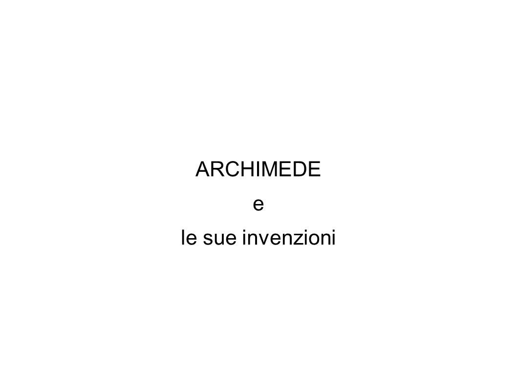 ARCHIMEDE e le sue invenzioni