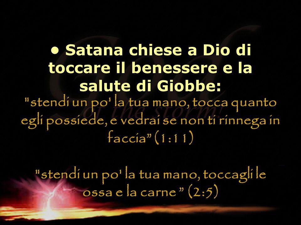 Satana chiese a Dio di toccare il benessere e la salute di Giobbe:
