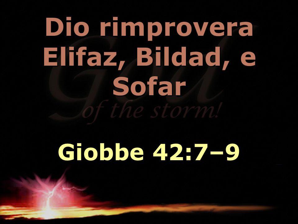 Dio rimprovera Elifaz, Bildad, e Sofar Giobbe 42:7–9