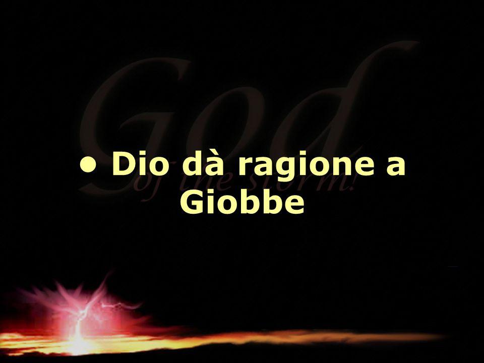 Dio dà ragione a Giobbe Dio dà ragione a Giobbe