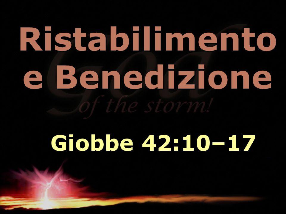 Ristabilimento e Benedizione Giobbe 42:10–17