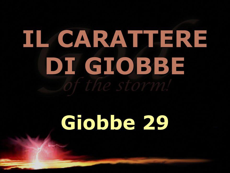 IL CARATTERE DI GIOBBE Giobbe 29
