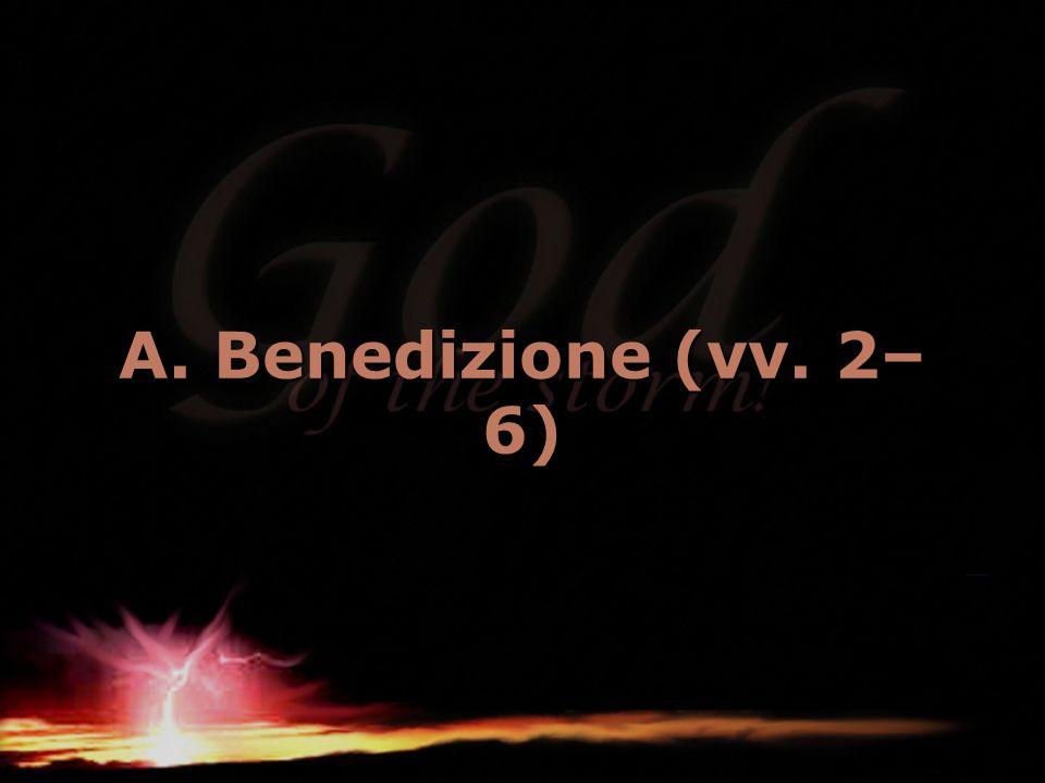 A. Benedizione (vv. 2– 6)