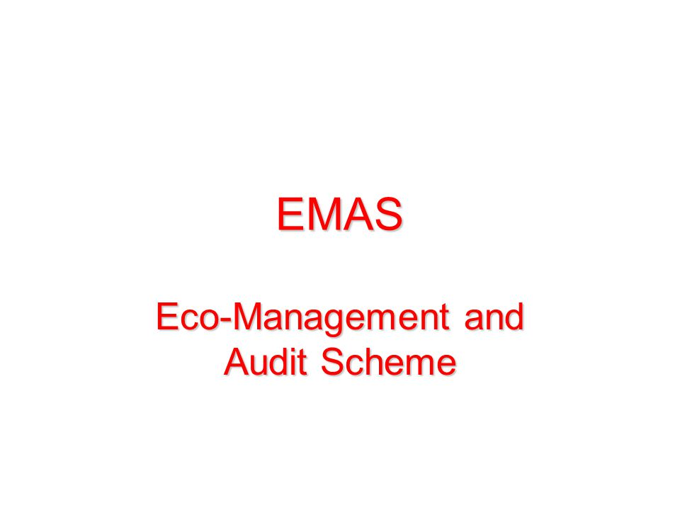 EMAS Eco-Management and Audit Scheme