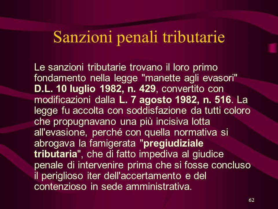 62 Sanzioni penali tributarie Le sanzioni tributarie trovano il loro primo fondamento nella legge