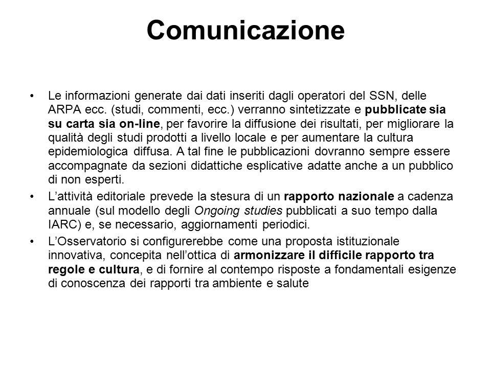 Comunicazione Le informazioni generate dai dati inseriti dagli operatori del SSN, delle ARPA ecc.