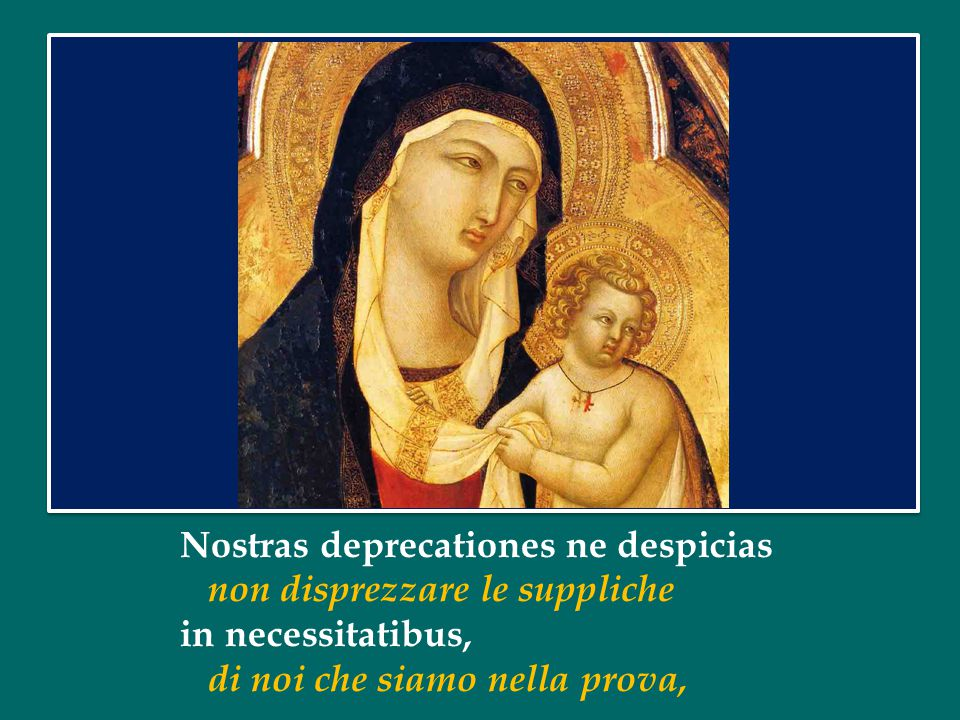 Sub tuum praesidium confugimus, Sotto la tua protezione cerchiamo rifugio, Sancta Dei Genetrix. Santa Madre di Dio:
