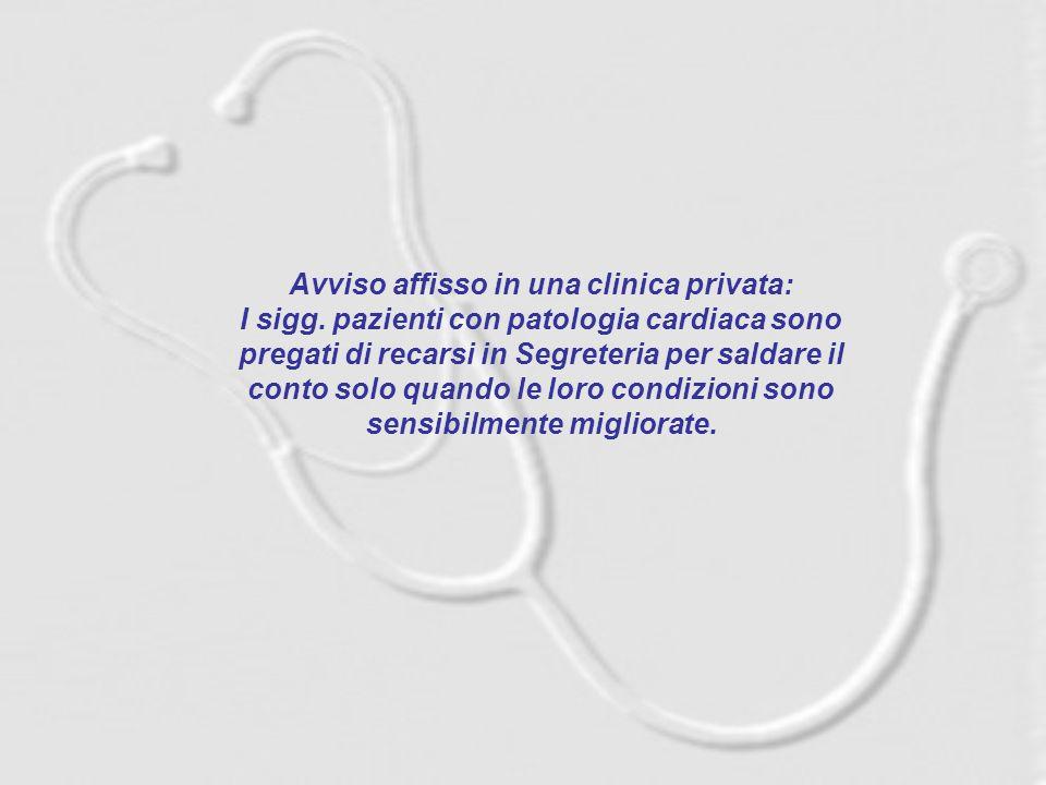 Avviso affisso in una clinica privata: I sigg.