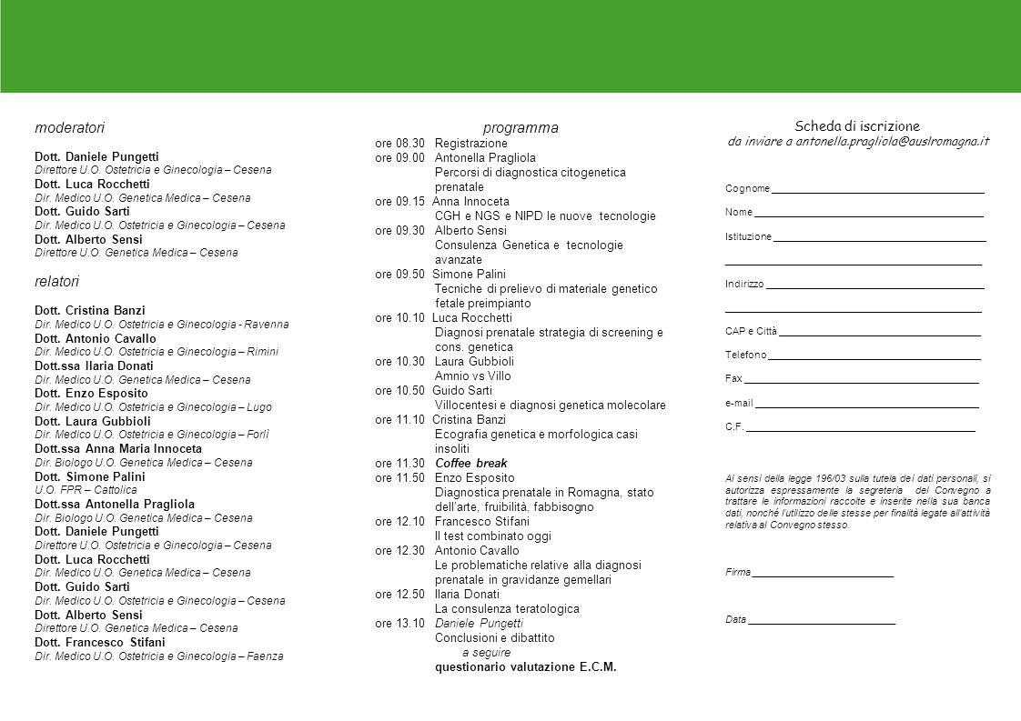 programma ore 08.30Registrazione ore 09.00Antonella Pragliola Percorsi di diagnostica citogenetica prenatale ore 09.15 Anna Innoceta CGH e NGS e NIPD