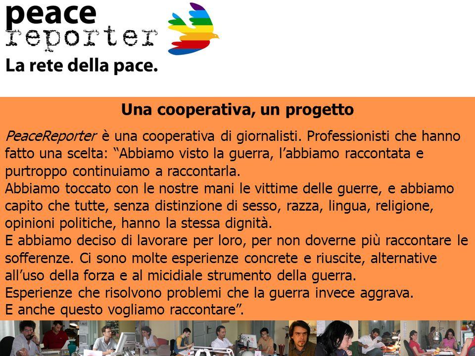 Una cooperativa, un progetto PeaceReporter è una cooperativa di giornalisti.