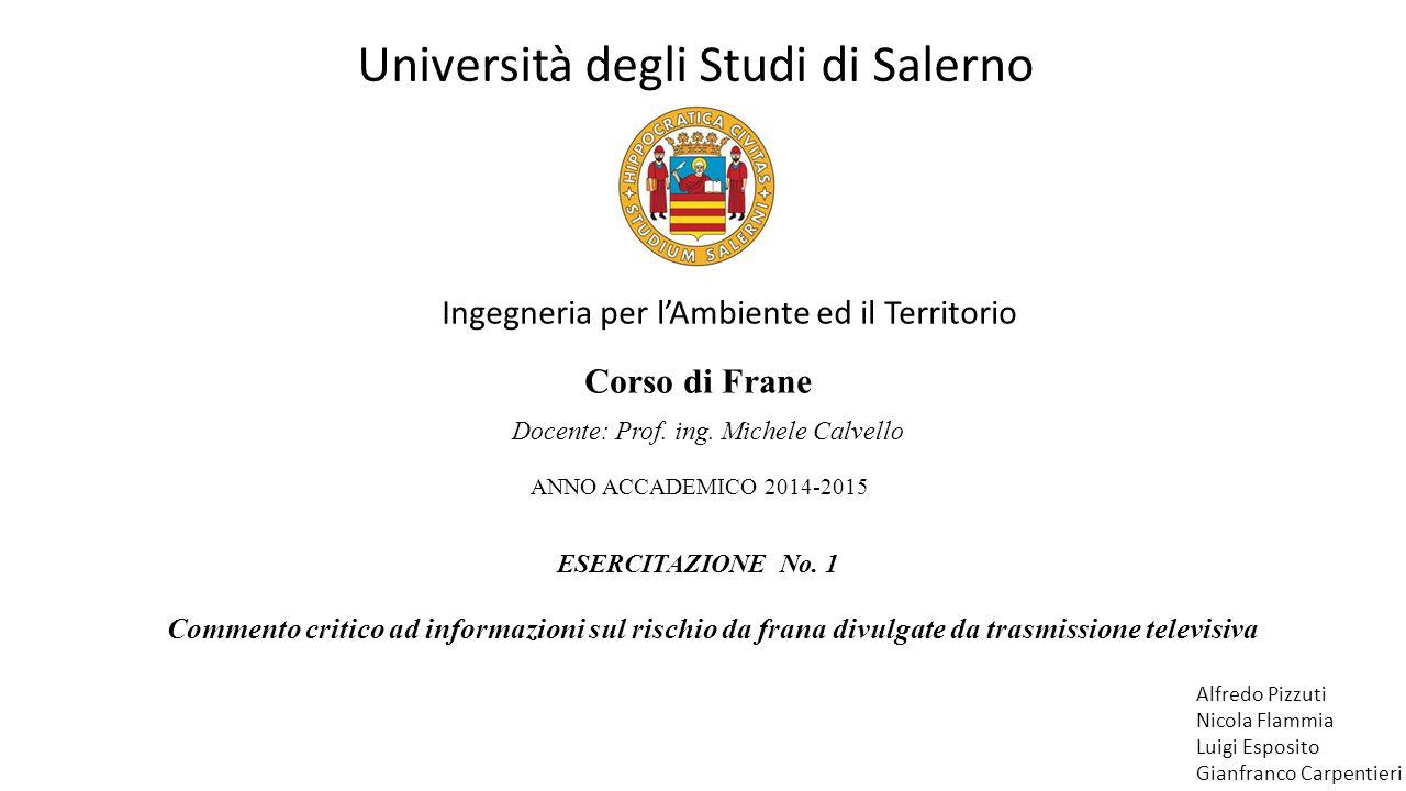Università degli Studi di Salerno Ingegneria per l'Ambiente ed il Territorio Alfredo Pizzuti Nicola Flammia Luigi Esposito Gianfranco Carpentieri Cors