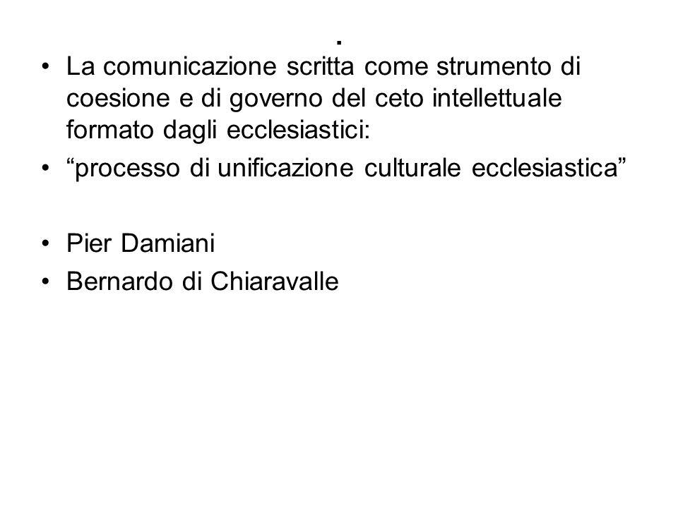 """. La comunicazione scritta come strumento di coesione e di governo del ceto intellettuale formato dagli ecclesiastici: """"processo di unificazione cultu"""