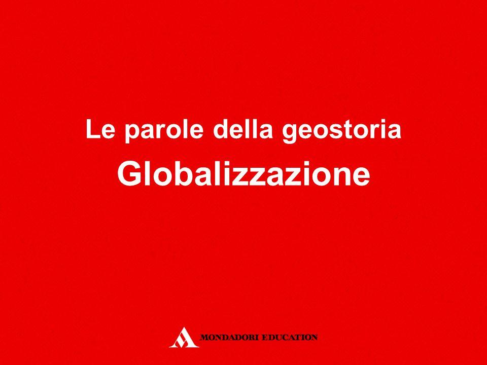 Le parole della geostoria Globalizzazione
