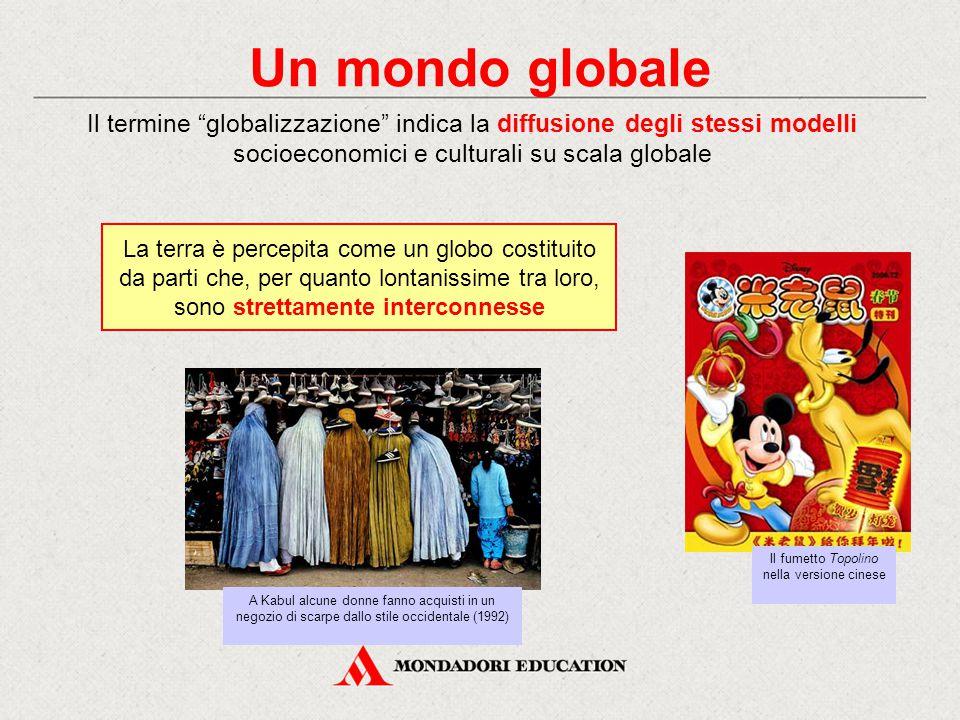 """Un mondo globale Il termine """"globalizzazione"""" indica la diffusione degli stessi modelli socioeconomici e culturali su scala globale La terra è percepi"""