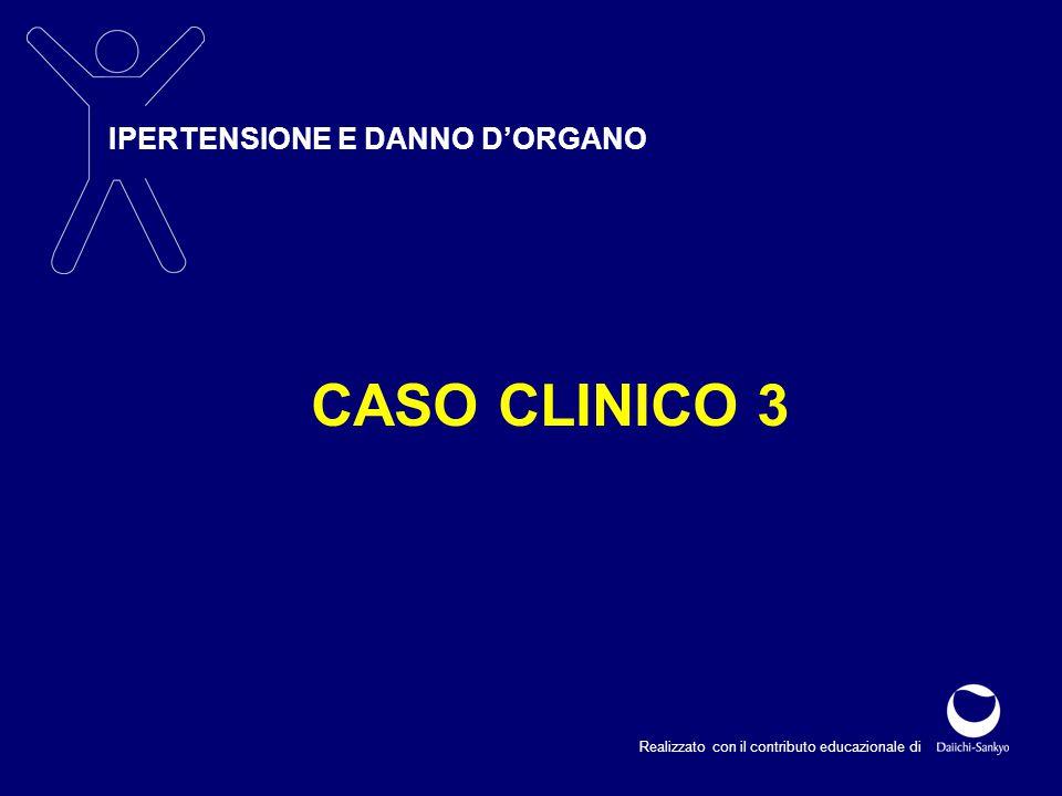 IPERTENSIONE E DANNO D'ORGANO Realizzato con il contributo educazionale di CASO CLINICO 3