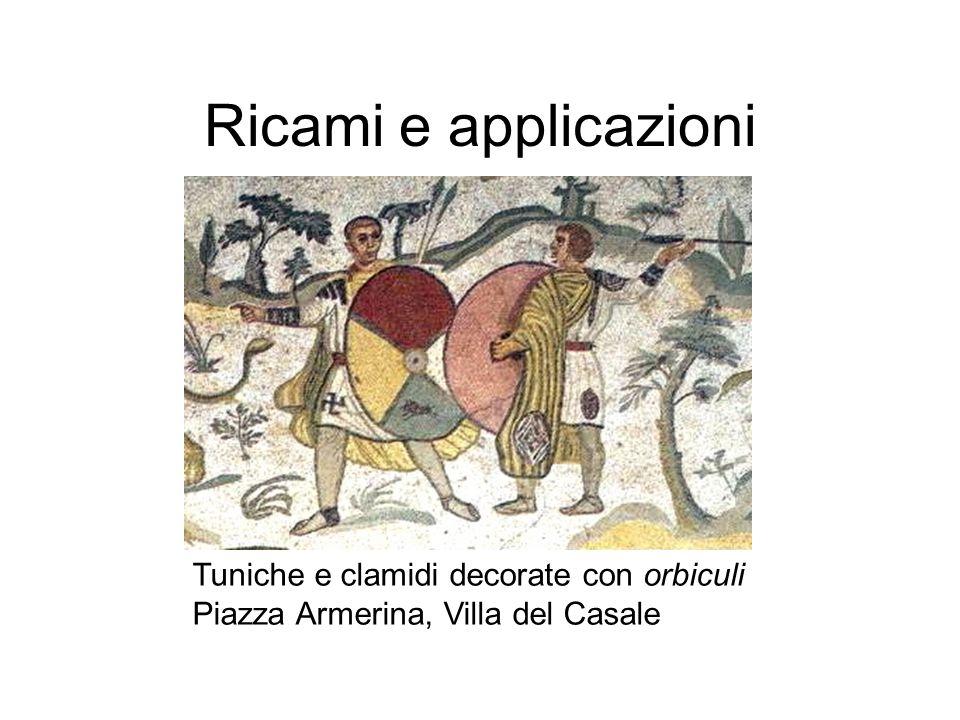 Ricami e applicazioni Tuniche e clamidi decorate con orbiculi Piazza Armerina, Villa del Casale