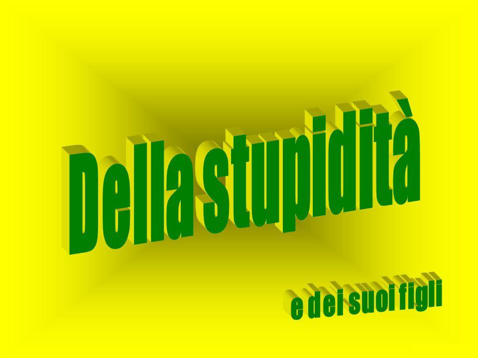 Vi sono due razze di stupidi: quelli che credono a tutto e quelli che non credono a niente.