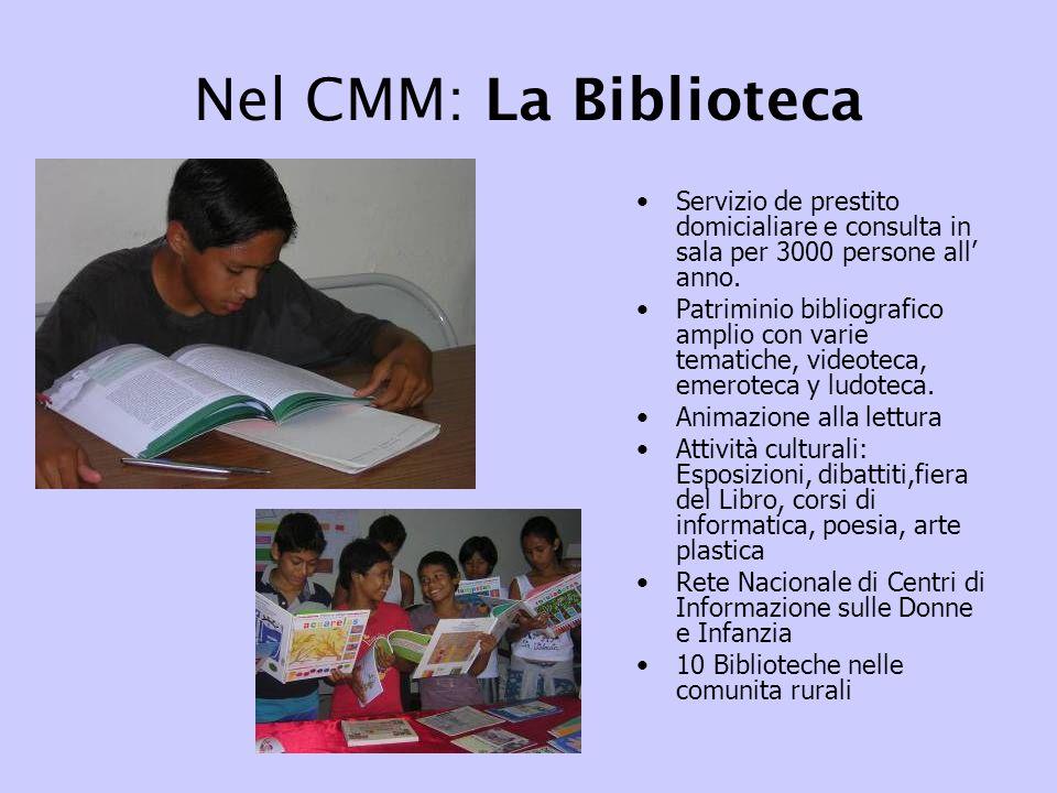 Nel CMM: La Biblioteca Servizio de prestito domicialiare e consulta in sala per 3000 persone all' anno.