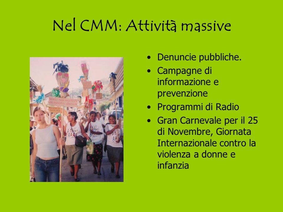 Nel CMM: Attività massive Denuncie pubbliche.