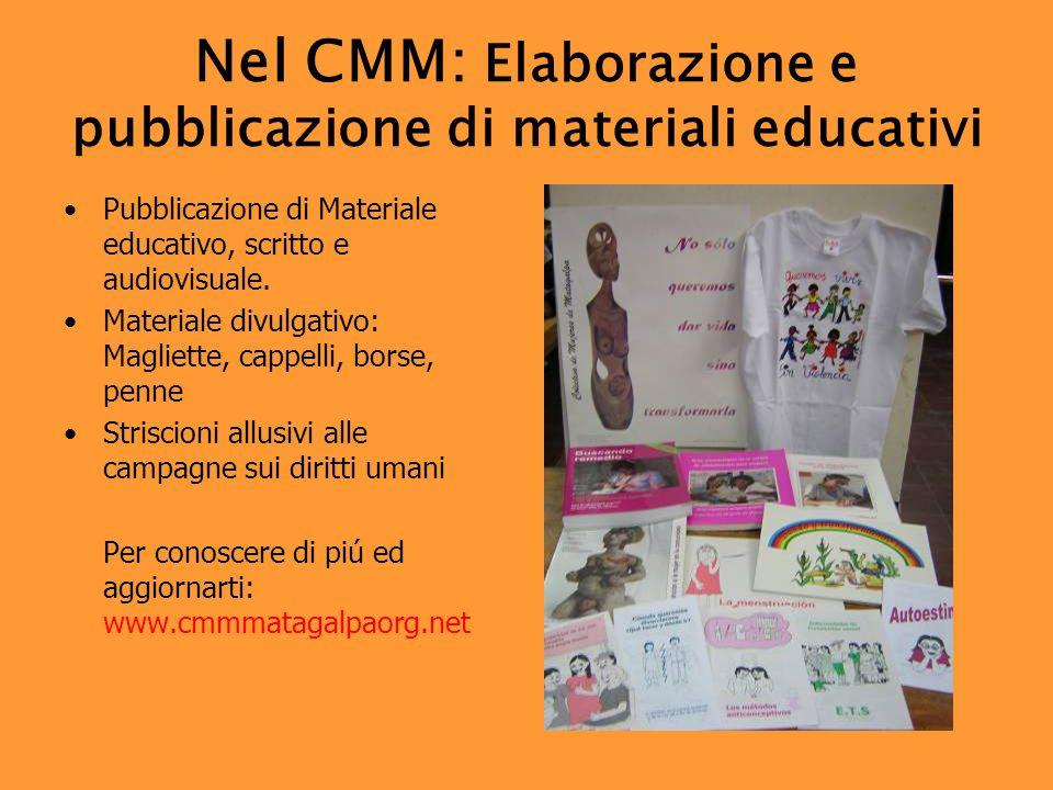 Nel CMM: Elaborazione e pubblicazione di materiali educativi Pubblicazione di Materiale educativo, scritto e audiovisuale.