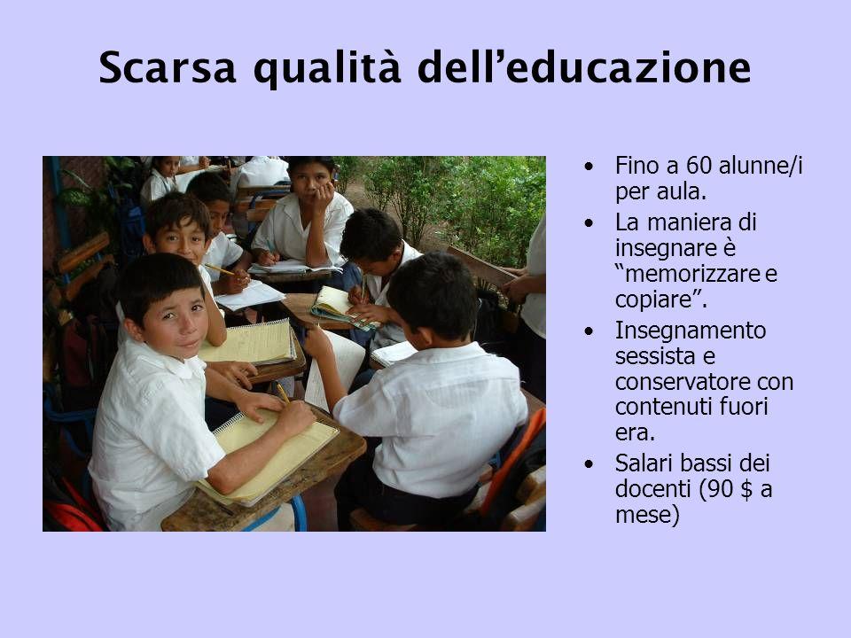 Scarsa qualità dell'educazione Fino a 60 alunne/i per aula.