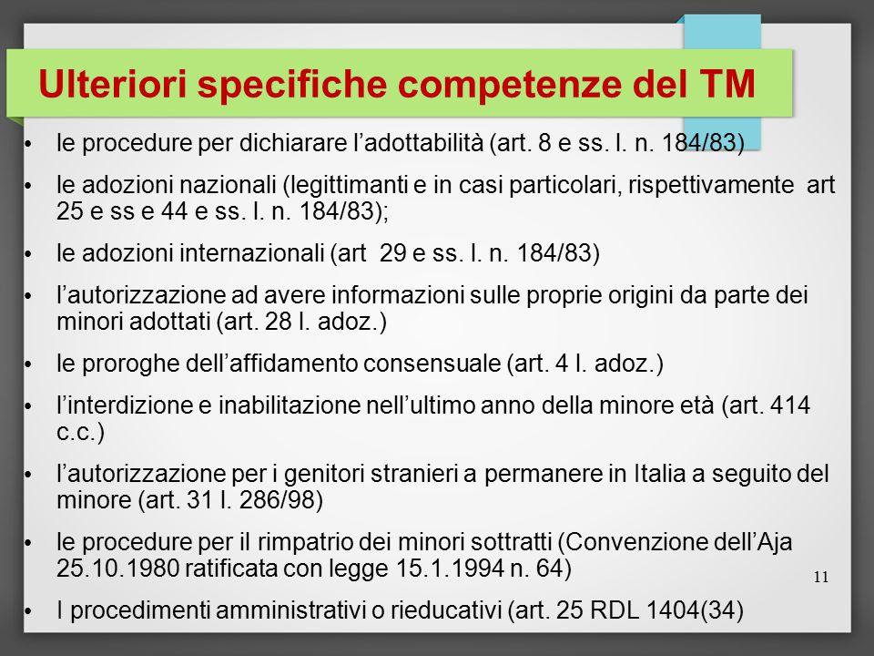 Ulteriori specifiche competenze del TM le procedure per dichiarare l'adottabilità (art. 8 e ss. l. n. 184/83) le adozioni nazionali (legittimanti e in