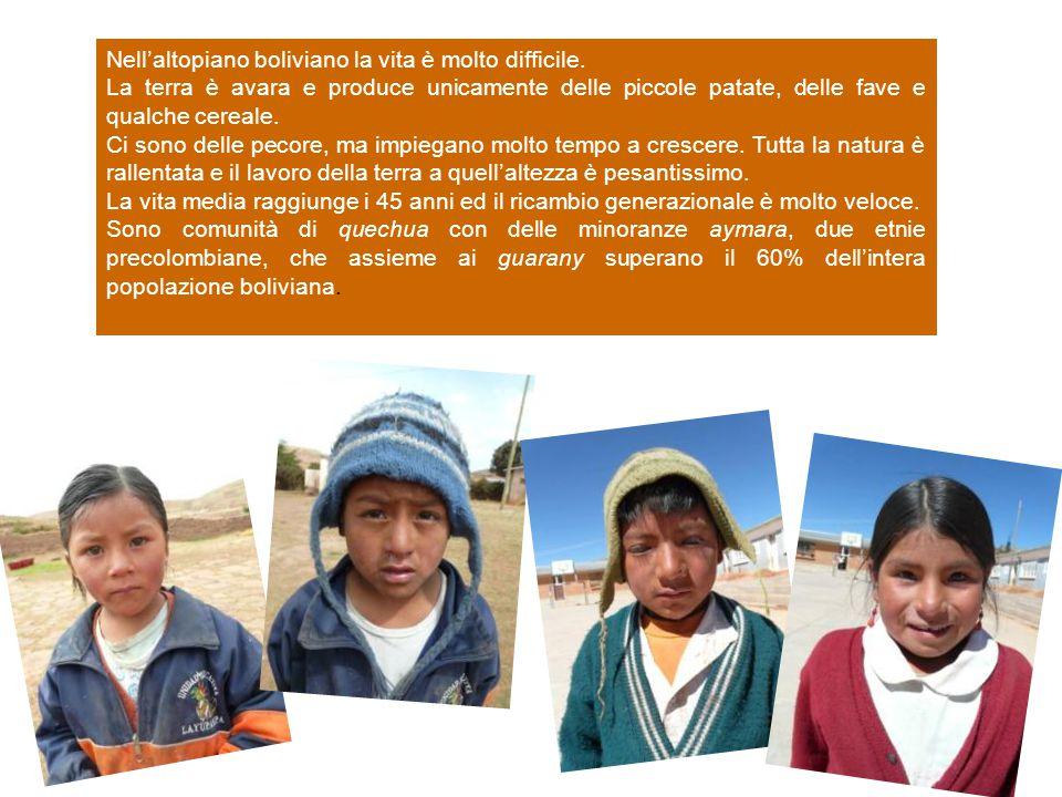 Nell'altopiano boliviano la vita è molto difficile. La terra è avara e produce unicamente delle piccole patate, delle fave e qualche cereale. Ci sono