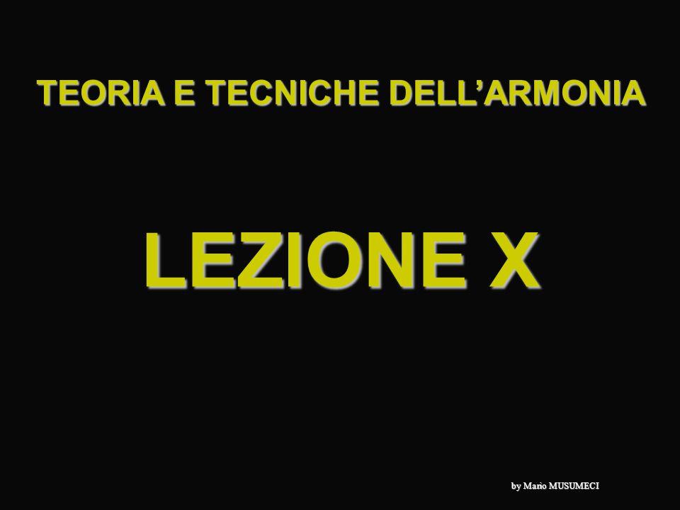 LEZIONE X TEORIA E TECNICHE DELL'ARMONIA by Mario MUSUMECI