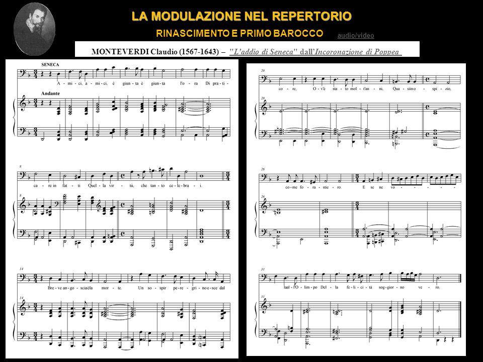 LA MODULAZIONE NEL REPERTORIO RINASCIMENTO E PRIMO BAROCCO MONTEVERDI Claudio (1567-1643) –
