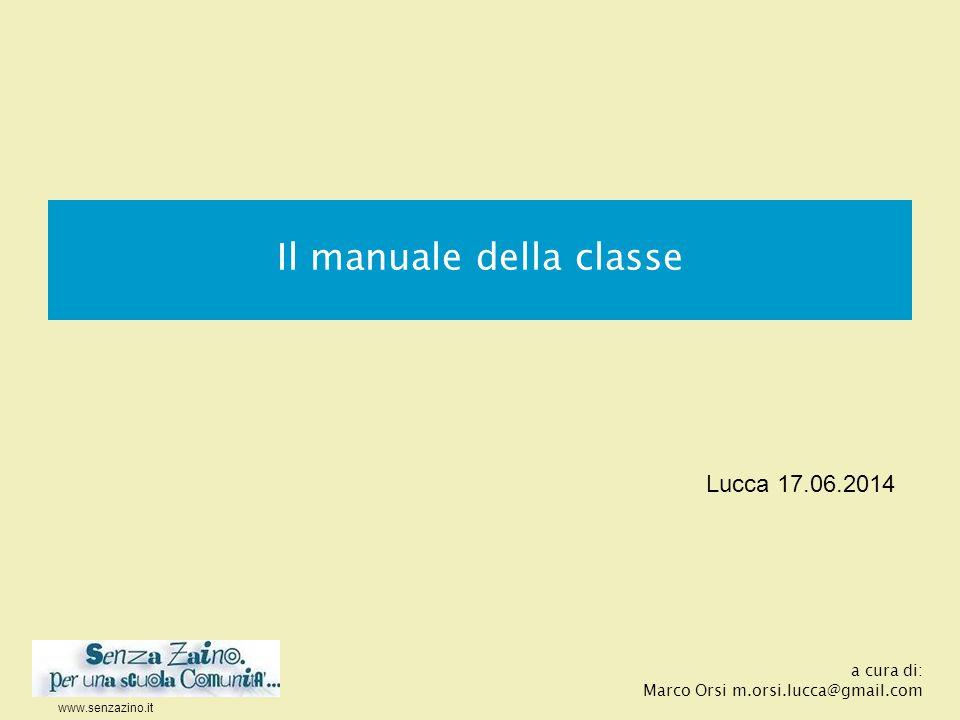 www.senzazino.it Il manuale della classe a cura di: Marco Orsi m.orsi.lucca@gmail.com Lucca 17.06.2014