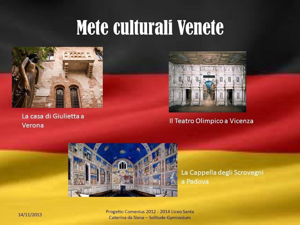 Mete culturali Venete 14/11/2013 La casa di Giulietta a Verona La Cappella degli Scrovegni a Padova Il Teatro Olimpico a Vicenza Progetto Comenius 201