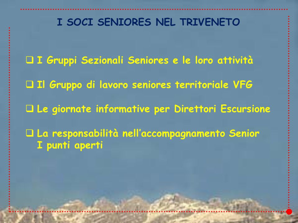 IL PIANO 2013 3  La psicologia dell'anziano  Escursionismo in ambiente innevato Corso di due gg, adattato all'attività escursionistica dei seniores