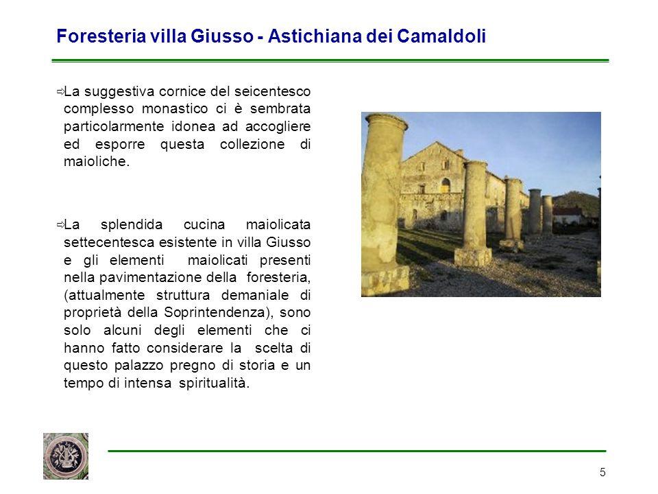 5 Foresteria villa Giusso - Astichiana dei Camaldoli  La suggestiva cornice del seicentesco complesso monastico ci è sembrata particolarmente idonea