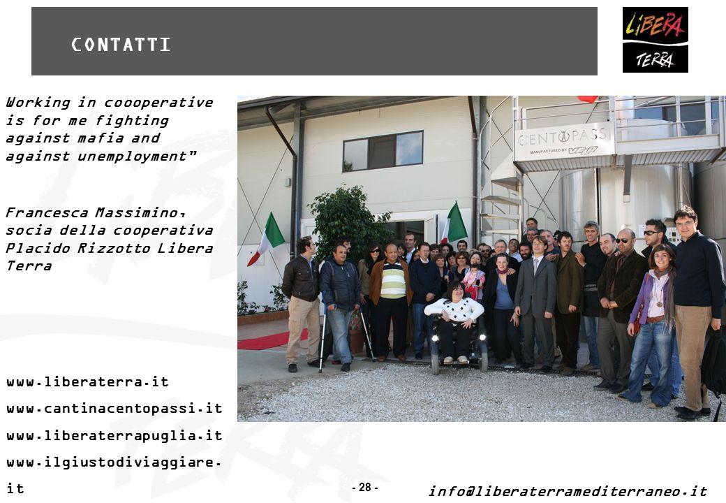 - 28 - CONTATTI www.liberaterra.it www.cantinacentopassi.it www.liberaterrapuglia.it www.ilgiustodiviaggiare.