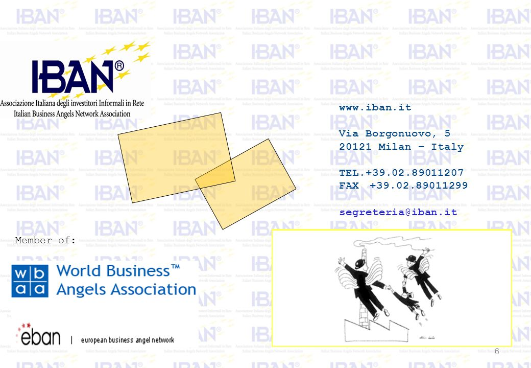 6 www.iban.it Via Borgonuovo, 5 20121 Milan – Italy TEL.+39.02.89011207 FAX +39.02.89011299 segreteria@iban.it Member of: