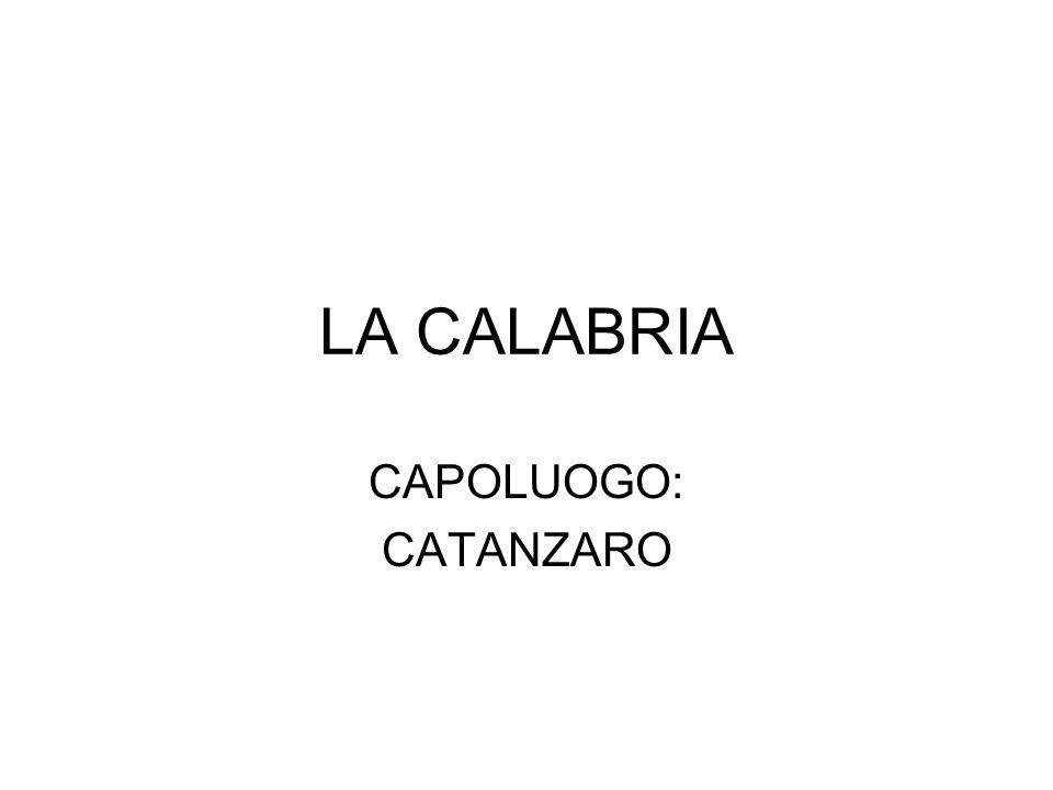 LA CALABRIA CAPOLUOGO: CATANZARO