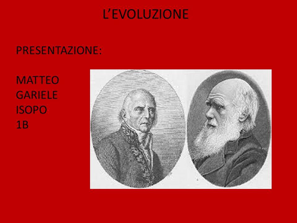 PRESENTAZIONE: MATTEO GARIELE ISOPO 1B L'EVOLUZIONE