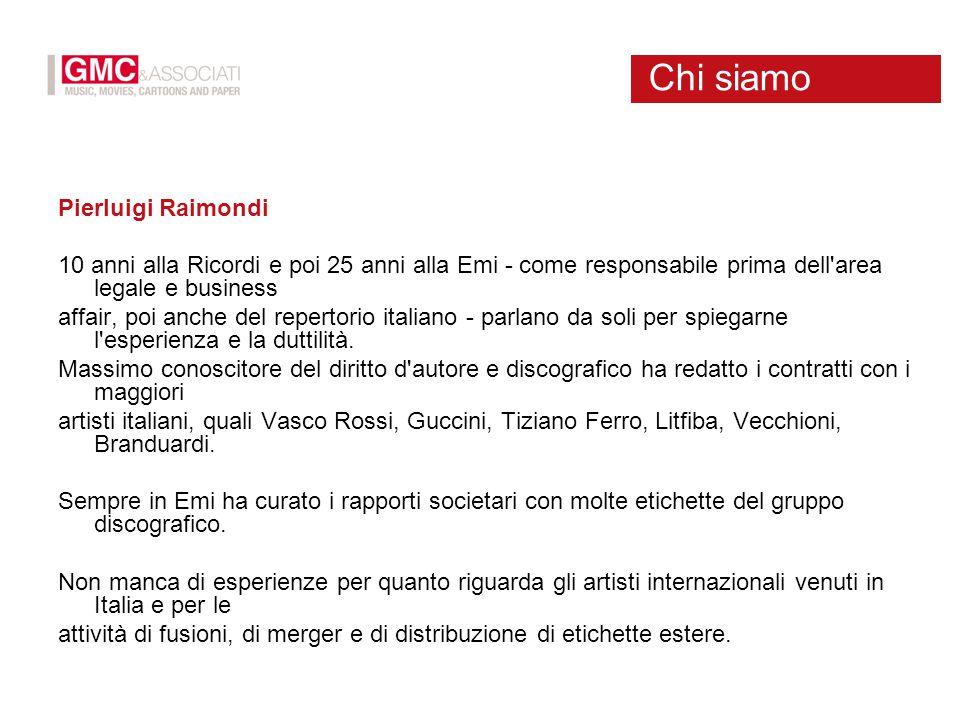 Pierluigi Raimondi 10 anni alla Ricordi e poi 25 anni alla Emi - come responsabile prima dell area legale e business affair, poi anche del repertorio italiano - parlano da soli per spiegarne l esperienza e la duttilità.
