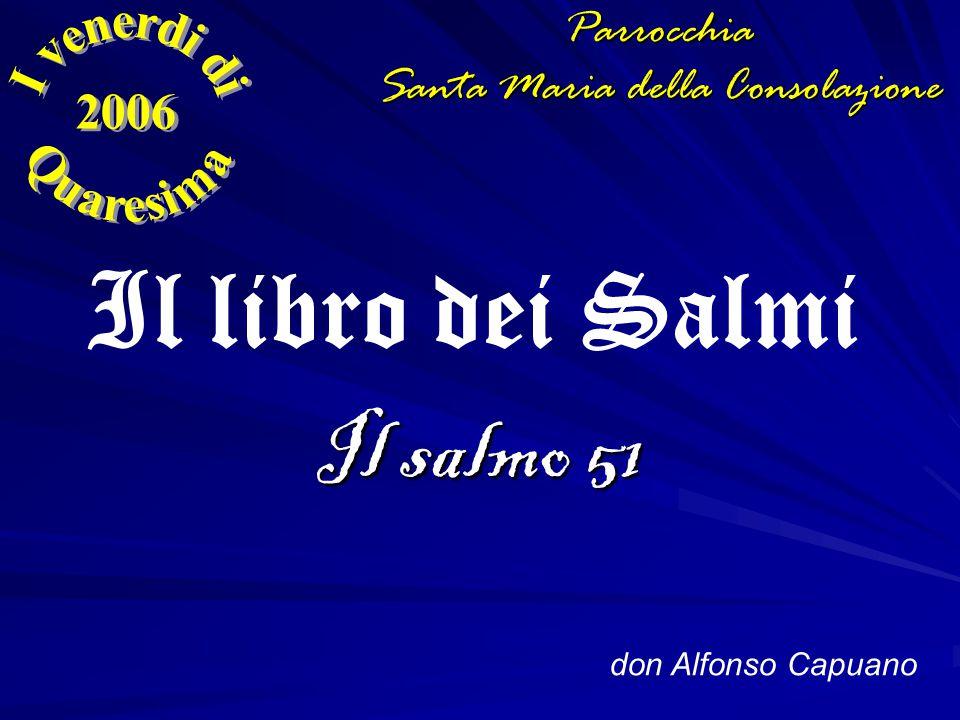 Il salmo 51 don Alfonso Capuano Il libro dei SalmiParrocchia Santa Maria della Consolazione