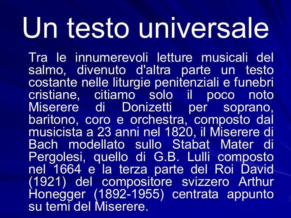 Un testo universale Tra le innumerevoli letture musicali del salmo, divenuto d'altra parte un testo costante nelle liturgie penitenziali e funebri cri