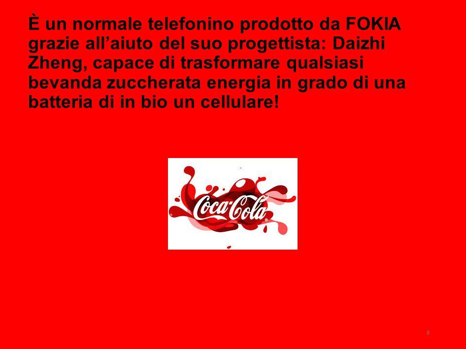 È un normale telefonino prodotto da FOKIA grazie all'aiuto del suo progettista: Daizhi Zheng, capace di trasformare qualsiasi bevanda zuccherata energ