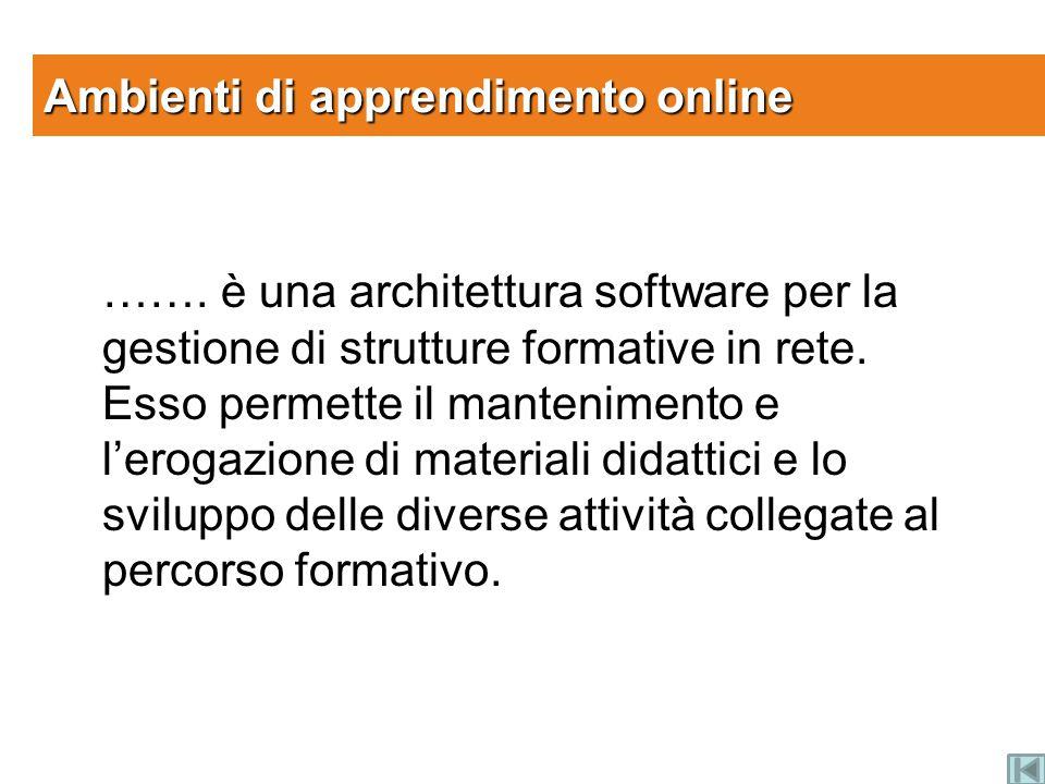 …….è una architettura software per la gestione di strutture formative in rete.