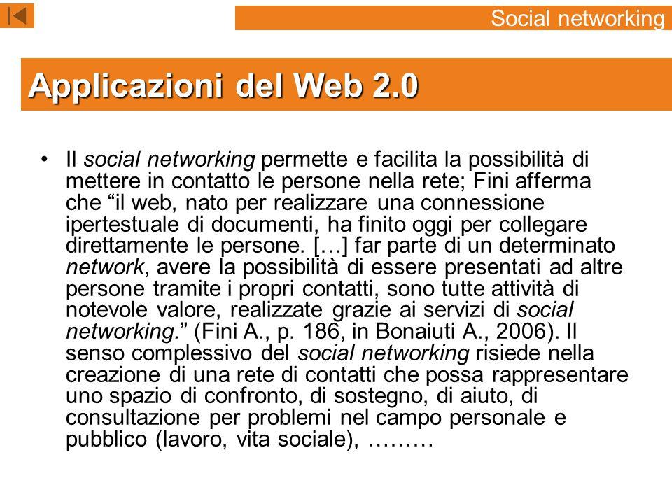 Il social networking permette e facilita la possibilità di mettere in contatto le persone nella rete; Fini afferma che il web, nato per realizzare una connessione ipertestuale di documenti, ha finito oggi per collegare direttamente le persone.