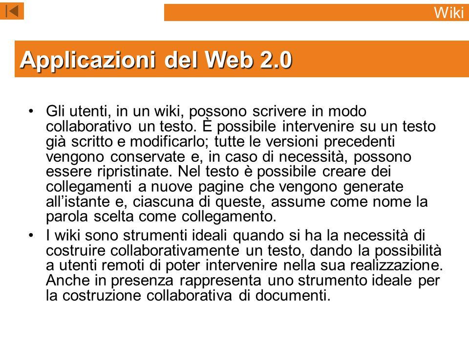 Gli utenti, in un wiki, possono scrivere in modo collaborativo un testo.