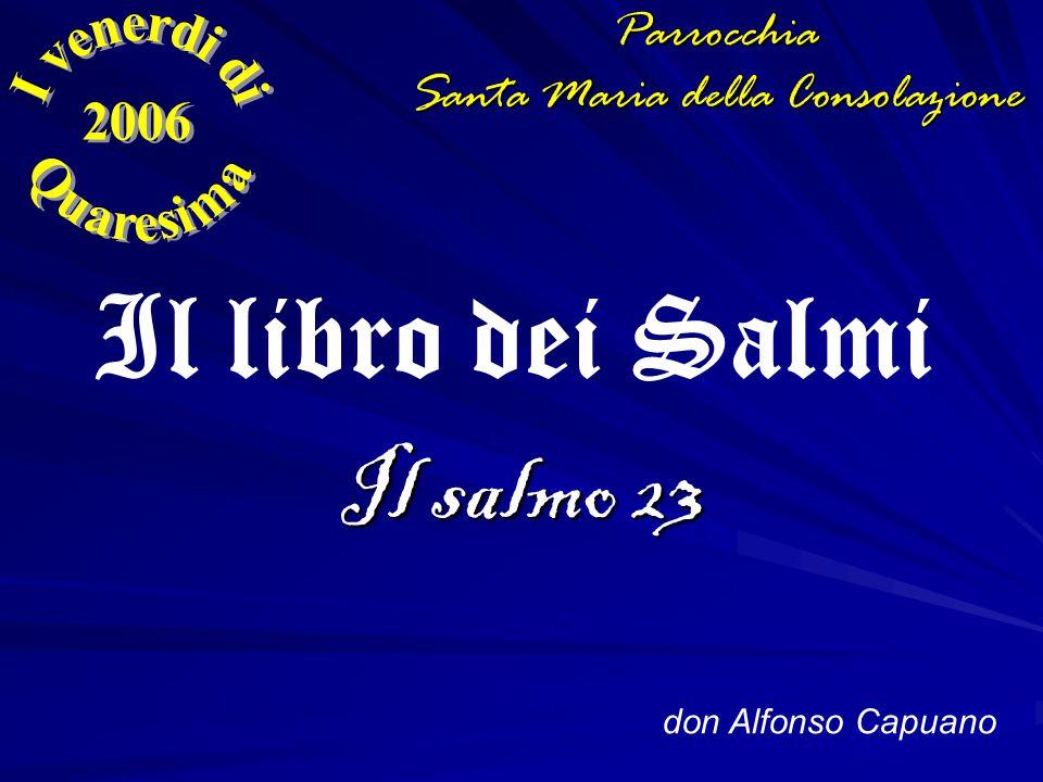 Il salmo 23 don Alfonso Capuano Il libro dei SalmiParrocchia Santa Maria della Consolazione